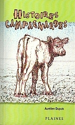 Histoires campagnardes, une collection de contes par Aurélien Dupuis.