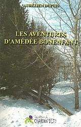 Les aventures d'Amédée Bonenfant, un roman par Aurélien Dupuis