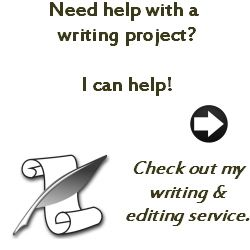 Announcement: Need help with a writing project? I can help! Check out my writing and editing service.