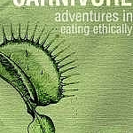Memories of a Carnivore: Adventures in Eating Ethically, by Julie Dupuis.